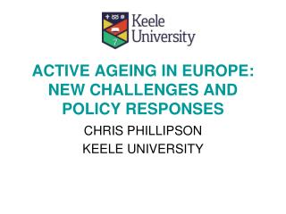 ACTIVE AGEING IN EUROPE: NEW CHALLENGES AND POLICY RESPONSES