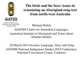 The  birds and the bees: issues in translating an Aboriginal song text from north-west Australia