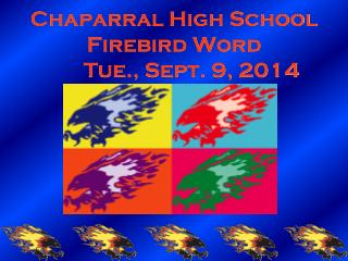 Chaparral High School Firebird Word 	Tue., Sept. 9, 2014