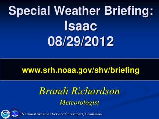 Special Weather Briefing: Isaac 08/29/2012 srh.noaa/shv/briefing