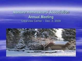 Montare  Homeowners� Association Annual Meeting Clearview  Center � Dec. 2, 2009