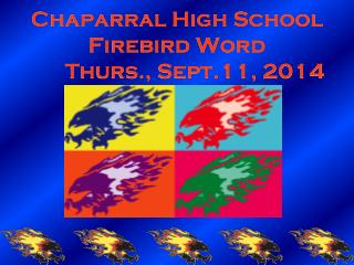 Chaparral High School Firebird Word 	Thurs., Sept.11, 2014