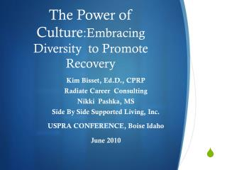 The Power of Culture :Embracing Diversity  to Promote Recovery