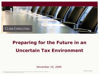 Preparing for the Future in an Uncertain Tax Environment