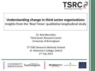 Dr. Rob Macmillan Third Sector Research Centre University of Birmingham
