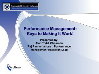 Performance Management:  Keys to Making It Work!