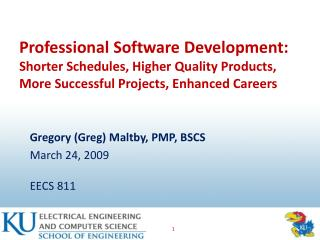 Gregory (Greg) Maltby, PMP, BSCS March 24, 2009 EECS 811