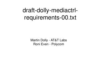Martin Dolly - AT&T Labs Roni Even - Polycom