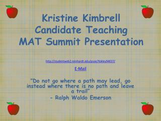 Kristine Kimbrell Candidate Teaching  MAT Summit Presentation