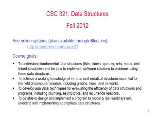 CSC 321: Data Structures Fall 2012
