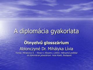 A diplomácia gyakorlata