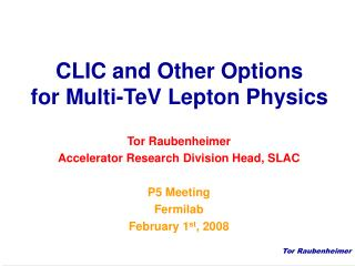 CLIC and Other Options for Multi-TeV Lepton Physics