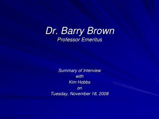 Dr. Barry Brown Professor Emeritus