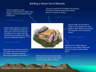 Building a House Out of Minerals