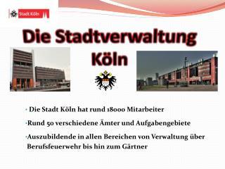 Die Stadtverwaltung Köln