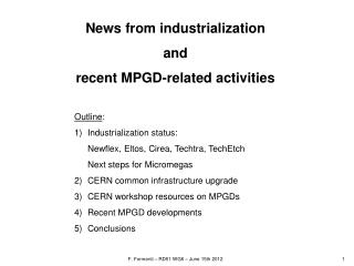 News from industrialization and recent MPGD-related activities