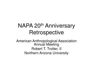 NAPA 20 th  Anniversary Retrospective