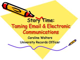 Story Time: Taming Email & Electronic Communications