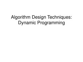 Algorithm Design Techniques: Dynamic Programming