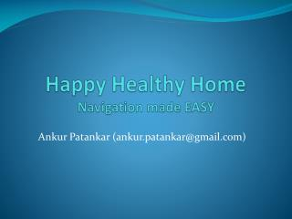 Happy Healthy Home Navigation made EASY