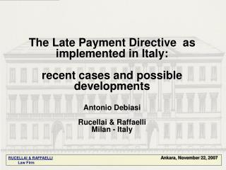 The Late Payment Directive  as implemented in Italy: recent cases and possible developments