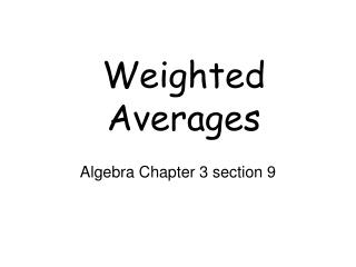 Weighted Averages