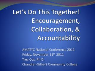 Let's Do This Together! Encouragement, Collaboration, & Accountability