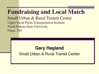 Gary Hegland Small Urban & Rural Transit Center