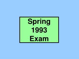 Spring 1993 Exam