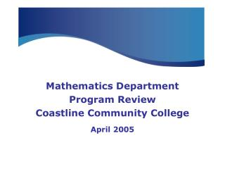 Mathematics Department Program Review Coastline Community College April 2005