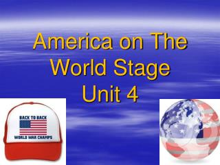 America on The World Stage Unit 4