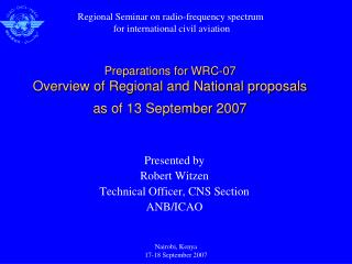 Preparations for WRC-07 Overview of Regional and National proposals as of 13 September 2007