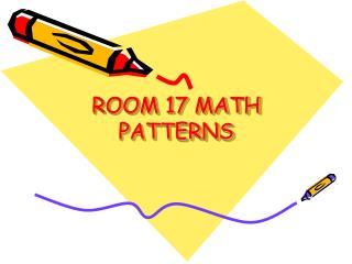 ROOM 17 MATH PATTERNS