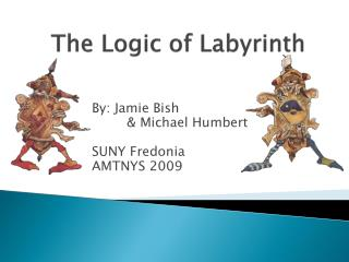 The Logic of Labyrinth