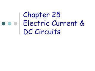 Chapter 25 Electric Current & DC Circuits