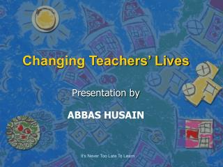 Changing Teachers' Lives