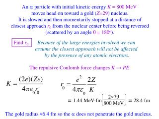 An   particle with initial kinetic energy  K  = 800 MeV