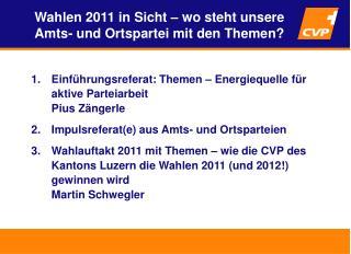 Einführungsreferat: Themen – Energiequelle für aktive Parteiarbeit  Pius Zängerle
