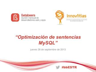"""Optimización de sentencias  MySQL"""