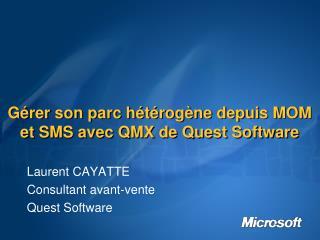 Gérer son parc hétérogène depuis MOM et SMS avec QMX de Quest Software