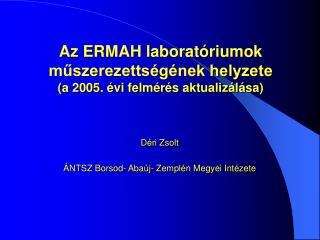 Az ERMAH laboratóriumok műszerezettségének helyzete (a 2005. évi felmérés aktualizálása)