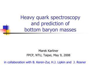 Heavy quark spectroscopy  and prediction of  bottom baryon masses