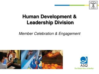 Human Development &  Leadership Division Member Celebration & Engagement