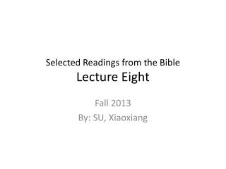 Selected Readings from the Bible Lecture Eight