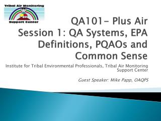 QA101- Plus Air Session 1: QA Systems, EPA Definitions, PQAOs and Common Sense