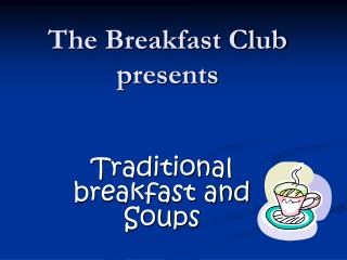 The Breakfast Club presents