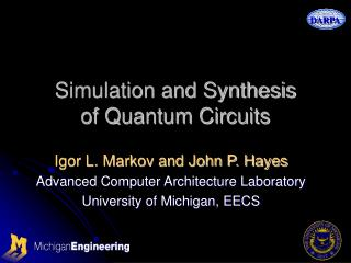 Simulation and Synthesis of Quantum Circuits