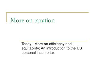 More on taxation
