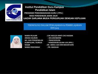 Institut Pendidikan  Guru  Kampus Pendidikan  Islam PROGRAM PENSISWAZAHAN GURU ( PPG )