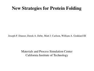 New Strategies for Protein Folding